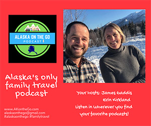 Alaska On the Go podcast with James Gaddis
